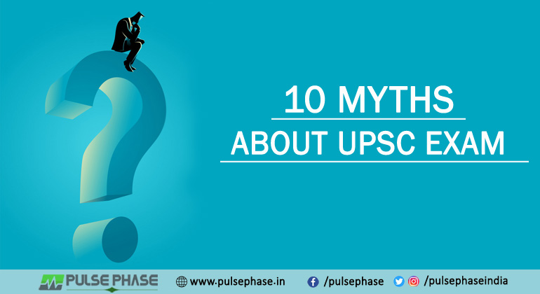 Top 10 myths about UPSC Exam