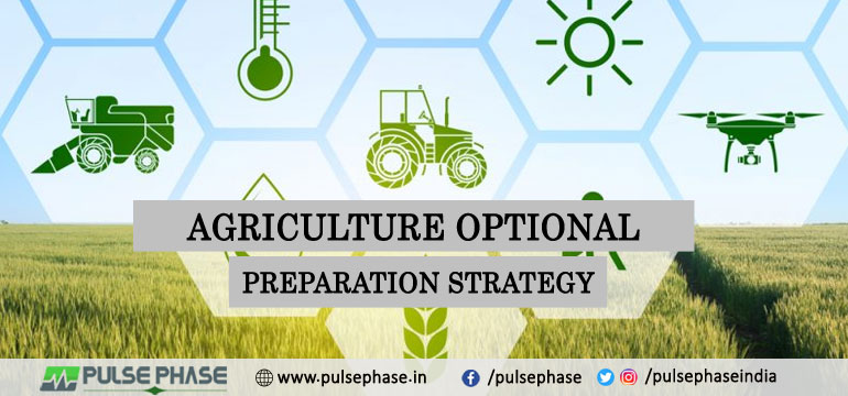 Agriculture Optional Preparation Strategy for UPSC Exam