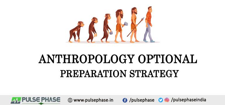 Anthropology Optional Preparation Strategy