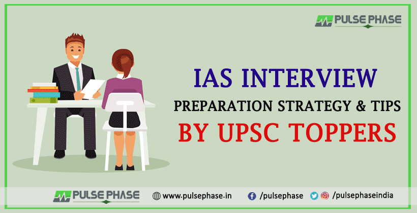 IAS Interview Preparation Strategy & Tips by UPSC Toppers