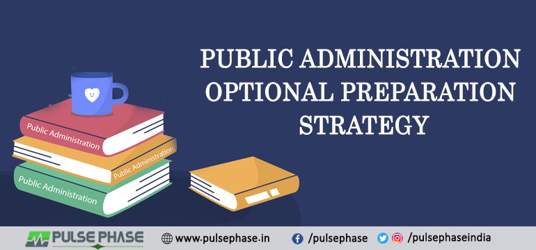 Public Administration Preparation Strategy