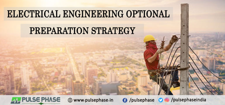 Electrical Engineering Optional Preparation Strategy for UPSC