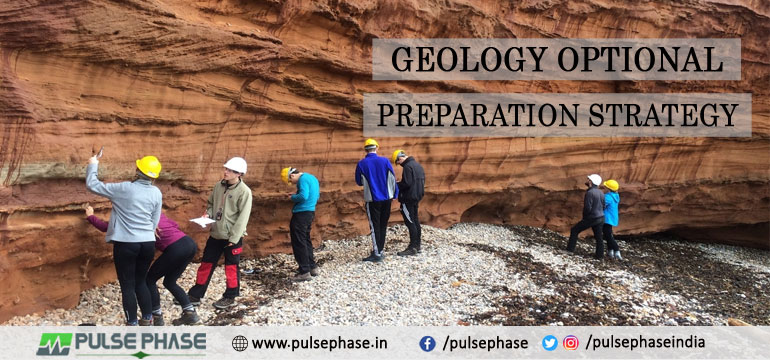 Geology Optional Preparation Strategy for UPSC