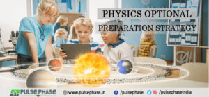 Physics Optional Preparation Strategy for UPSC Exam