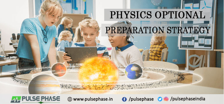 Physics Optional Preparation Strategy for UPSC