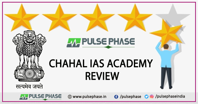 Chahal IAS Academy Review