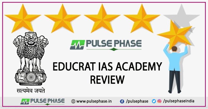Educrat IAS Academy Review