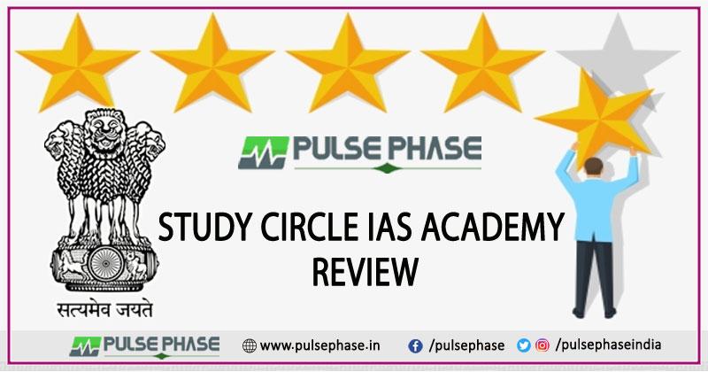 Study Circle IAS Academy Review