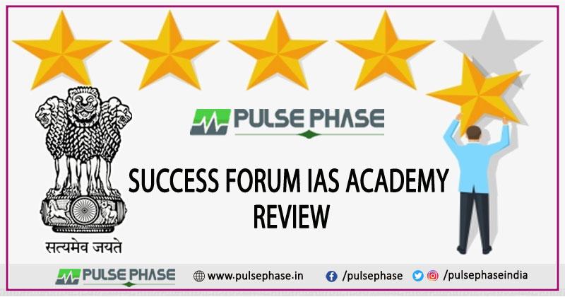 Success Forum IAS Academy Review