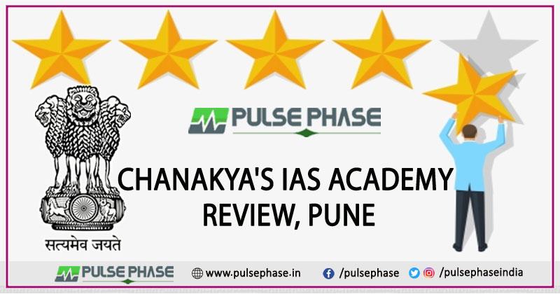Chanakya's IAS Academy Review, Pune