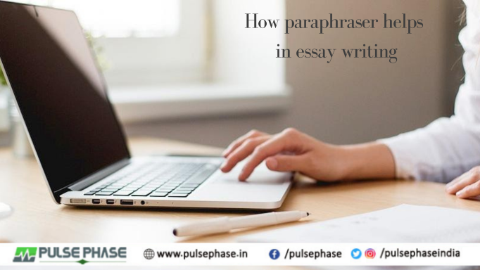 How paraphraser helps in essay writing