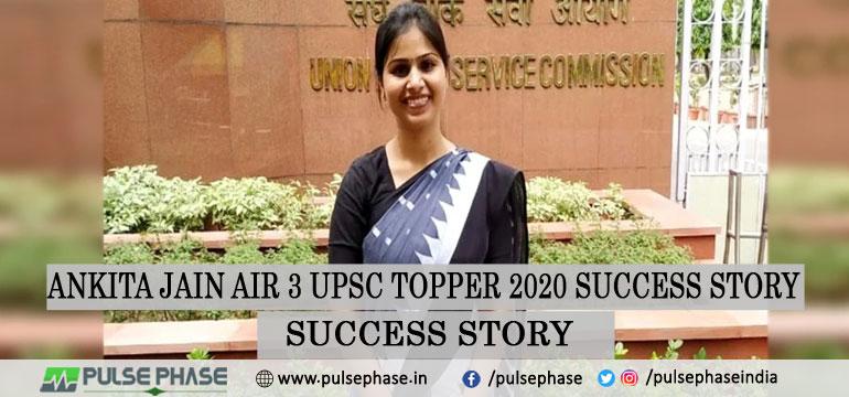 Ankita Jain AIR 3 UPSC Topper 2020 Success Story
