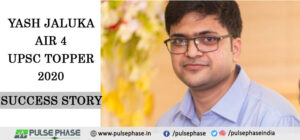 Yash Jaluka AIR 4 UPSC Topper 2020 Success Story