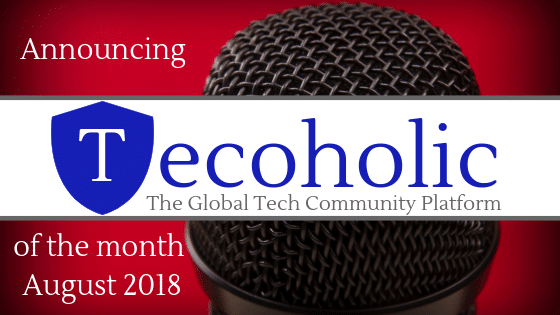 Tecoholic of the month : August 2018