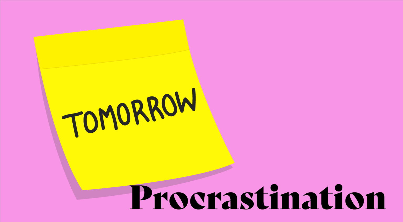 Yellow post-it note with 'tomorrow' written on it on pink background with word 'procrastination' in black.