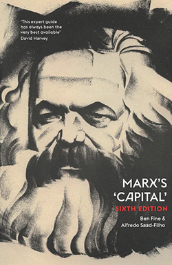 Cover of the sixth edition of the book 'Marx's Capital' by Ben Fine and Alfredo Saad-Filho featuring illustration of Karl Marx