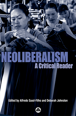 Cover of the book 'Neoliberalism: a critical reader' edited by Alfredo Saad-Filho and Deborah Johnston featuring photograph of factory wrokers sewing