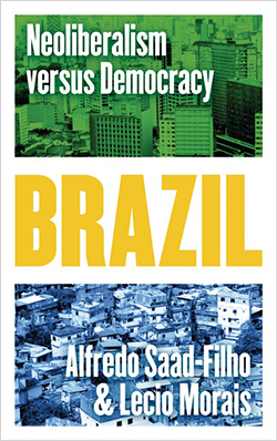 Cover of the book 'Neoliberalism versus Democracy: Brazil' by Alfredo Saad-Filho and Lecio Morais featuring two contrasting Brazilian cityscapes