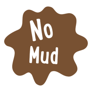 No more worries about mud or drought.