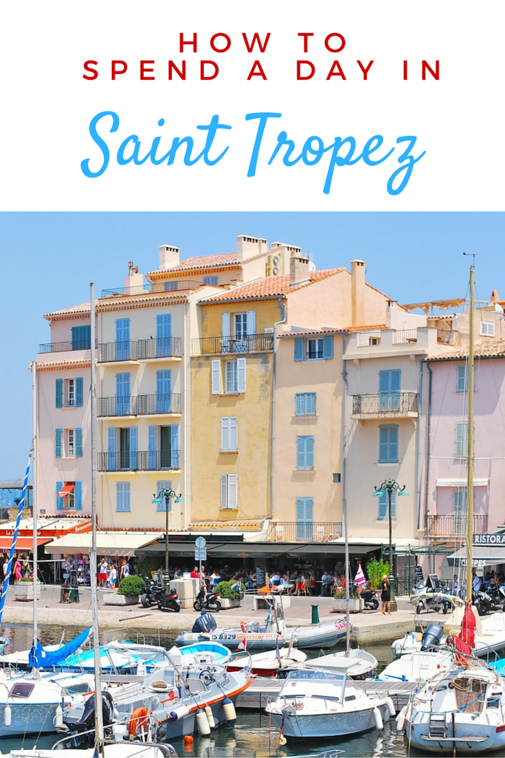 Quick Guide: How to Spend a Day in Saint Tropez, France