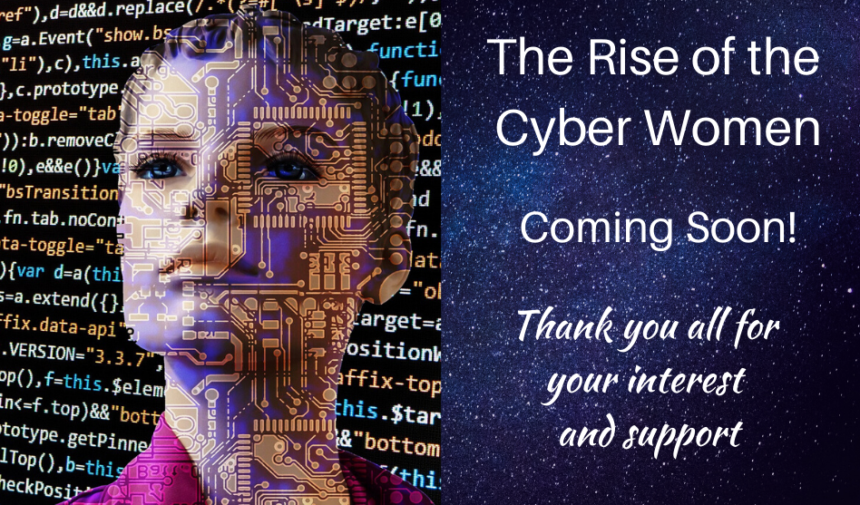 """""""The Rise of the Cyber Women"""" – Coming Soon"""