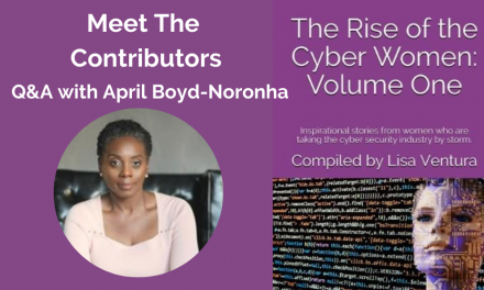 """Meet the Contributors in """"The Rise of the Cyber Women: Volume One"""" – A Q&A with April Boyd-Noronha"""