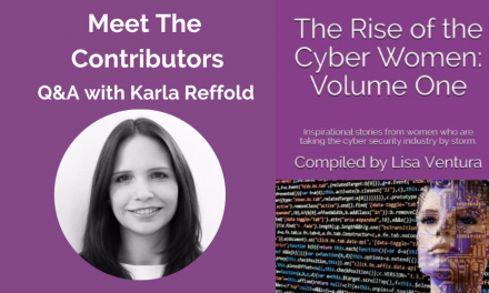 """Meet The Contributors in """"The Rise of the Cyber Women: Volume One"""" – A Q&A with Karla Reffold"""