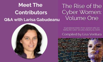 """Meet the Contributors in """"The Rise of the Cyber Women: Volume One"""" – a Q&A with Larisa Gabudeanu"""