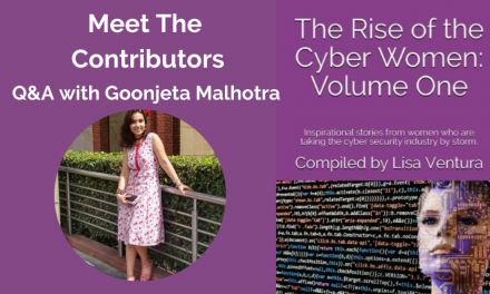 """Meet The Contributors in """"The Rise of the Cyber Women: Volume One"""" – A Q&A with Goonjeta Malhotra"""