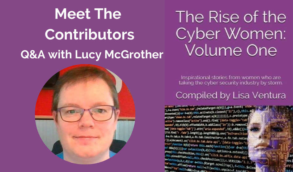 """Meet the Contributors in """"The Rise of the Cyber Women: Volume One"""" – a Q&A with Lucy McGrother"""