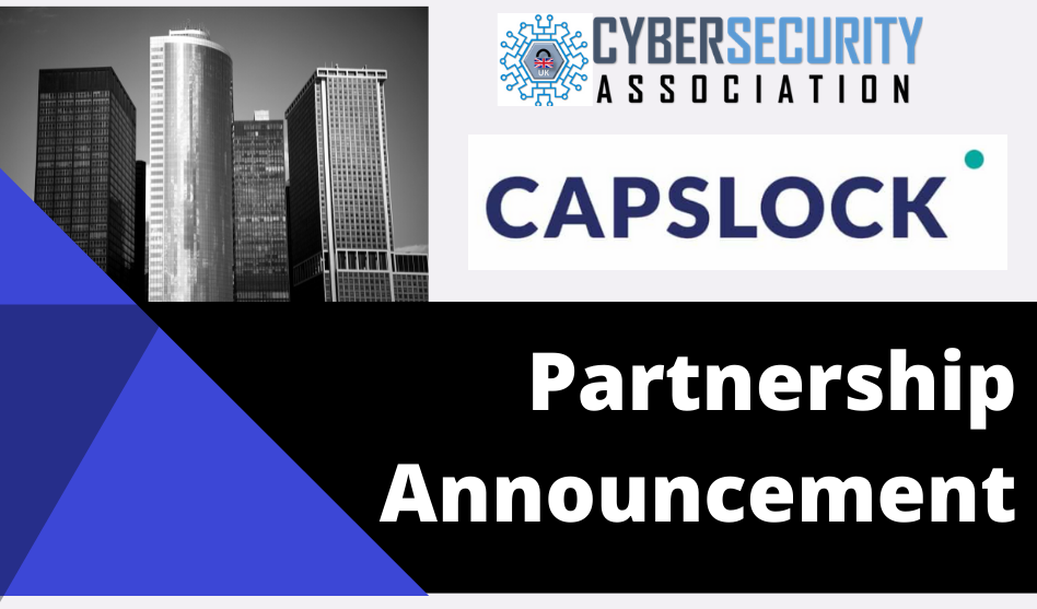 Press Release: UK Cyber Security Association Announces Partnership with CAPSLOCK
