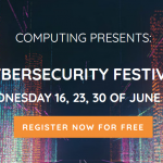Cyber Security Festival brought to you by Computing Magazine 2021