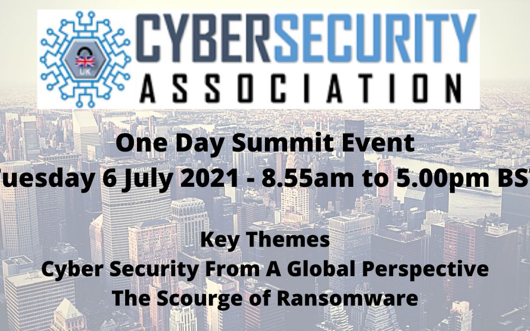 UK Cyber Security Association Hosts One Day Summit Event in July 2021