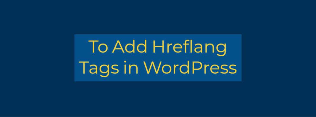 to Add Hreflang Tags in WordPress