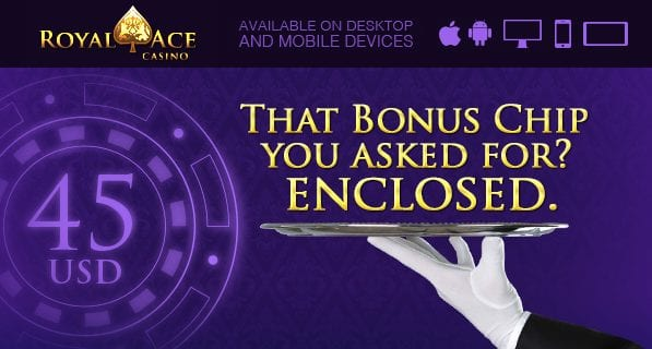 Collect Your Bonus Chips at Royal Ace Mobile Casino