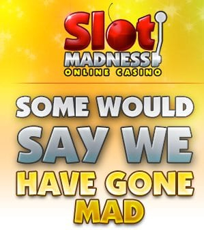 Are They Mad? You Decide At Slot Madness Online Casino