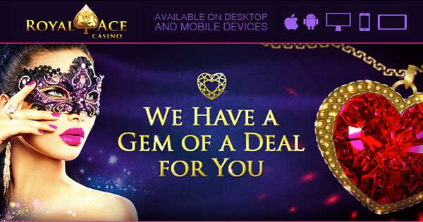 Claim Royal Ace Casino Welcome Bonus Now