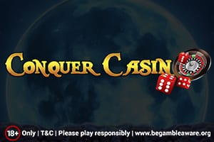 Conquer Casino 18+ Only