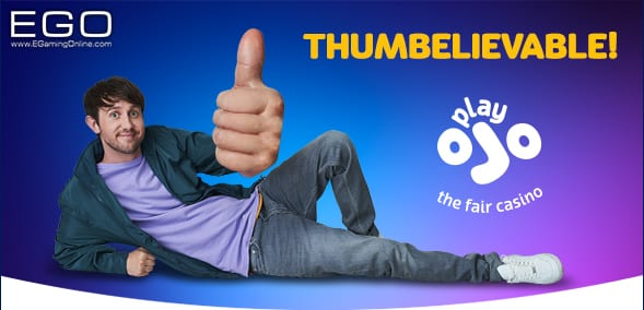 Play OJO Casino Thumbelievable Offer!