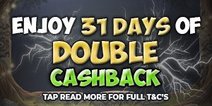 31 Days Of Double Cashback Offer