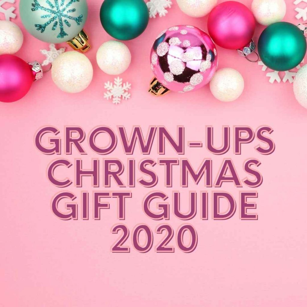 grown-ups christmas gift guide 2020