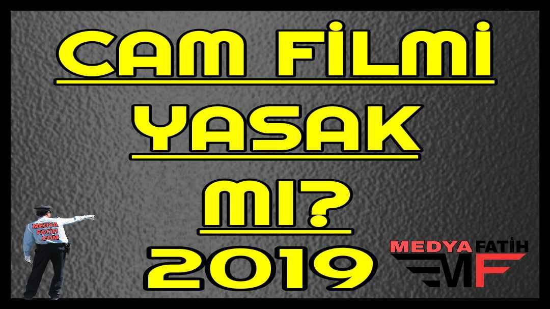 Cam Filmi Yasak mı 2019
