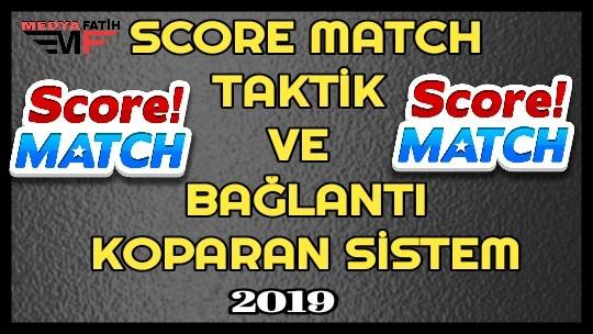 Score Match Taktikleri