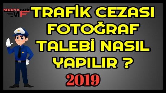 Trafik Cezası Fotoğraf Talebi