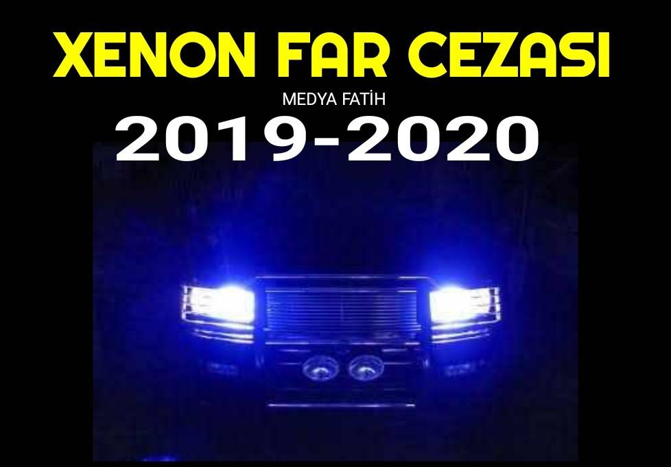 Xenon Far Cezası 2019