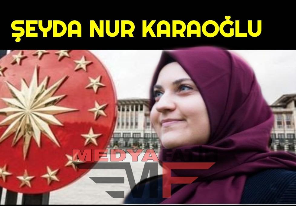 Şeyda Nur Karaoğlu Kimdir ? Şeyda Nur Karaoğlu Cumhurbaşkanı