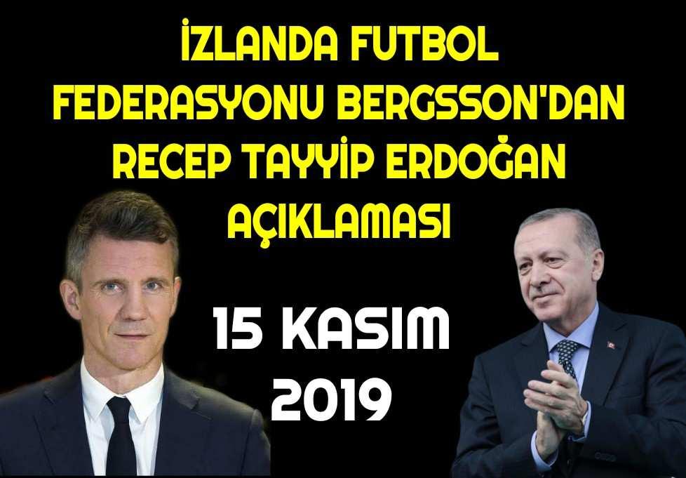 Gudni Bergsson Recep Tayyip Erdoğan Açıklaması