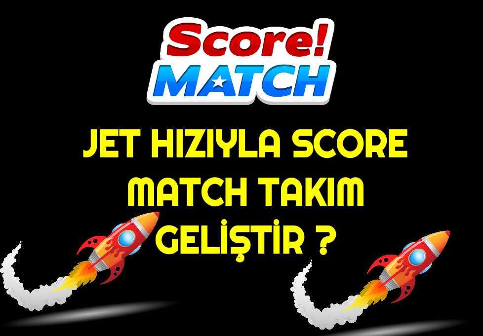 Score Match Takım Geliştirme Yöntemi