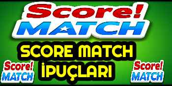 Score Match İpuçları