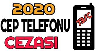 2020 Cep Telefonu Cezası